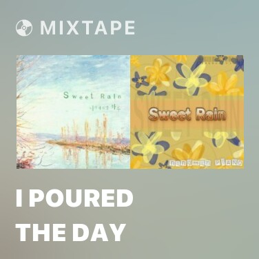 Mixtape I Poured The Day - Various Artists