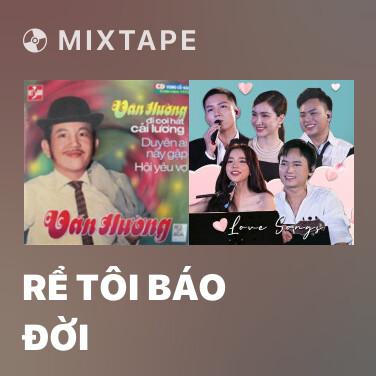 Mixtape Rể Tôi Báo Đời - Various Artists