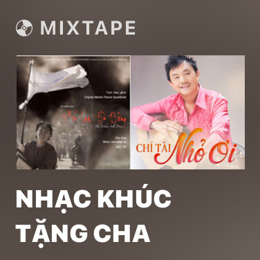 Mixtape Nhạc Khúc Tặng Cha - Various Artists