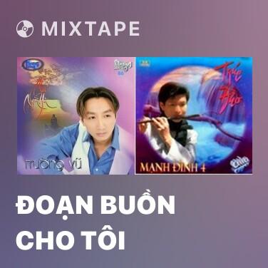 Mixtape Đoạn Buồn Cho Tôi - Various Artists
