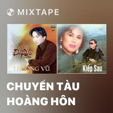 Mixtape Chuyến Tàu Hoàng Hôn