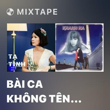 Mixtape Bài Ca Không Tên Cuối Cùng Tiếp Nối - Various Artists