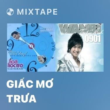 Mixtape Giấc Mơ Trưa - Various Artists