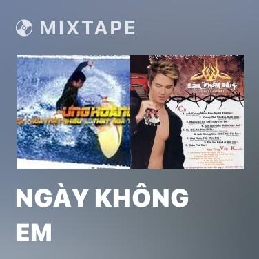 Mixtape Ngày Không Em - Various Artists