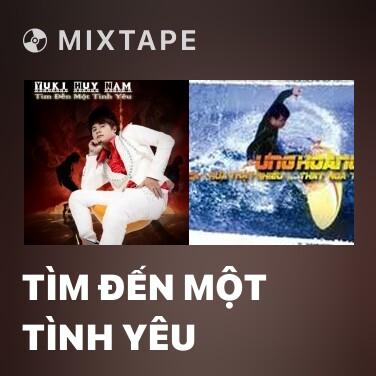 Mixtape Tìm Đến Một Tình Yêu - Various Artists