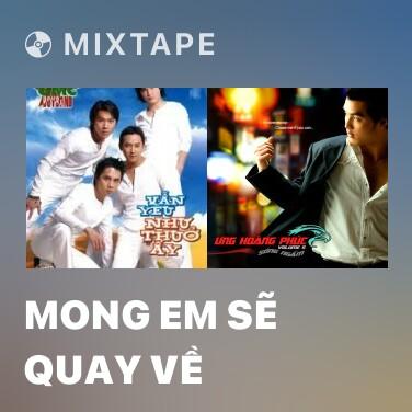 Mixtape Mong Em Sẽ Quay Về - Various Artists