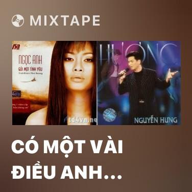 Mixtape Có Một Vài Điều Anh Muốn Nói Với Em - Various Artists