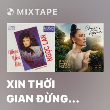 Mixtape Xin Thời Gian Đừng Trôi - Various Artists