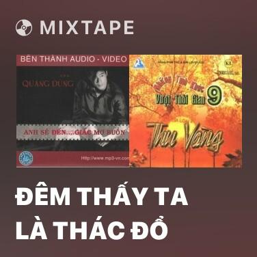 Mixtape Đêm Thấy Ta Là Thác Đổ - Various Artists