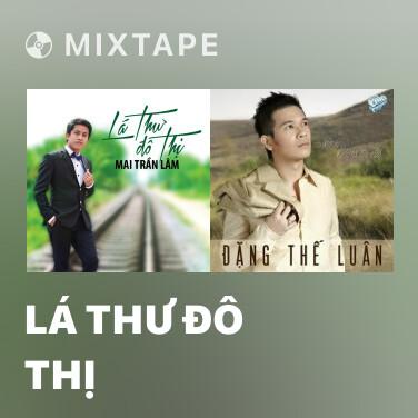 Mixtape Lá Thư Đô Thị - Various Artists