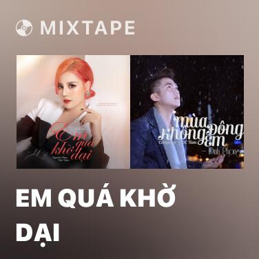 Mixtape Em Quá Khờ Dại - Various Artists
