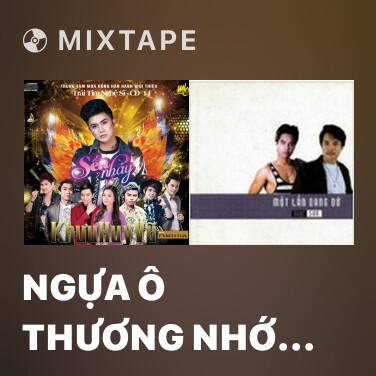 Mixtape Ngựa Ô Thương Nhớ (Remix) - Various Artists