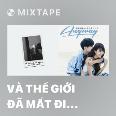 Mixtape Và Thế Giới Đã Mất Đi Một Người Cô Đơn - Various Artists