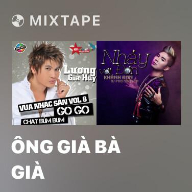 Mixtape Ông Già Bà Già - Various Artists