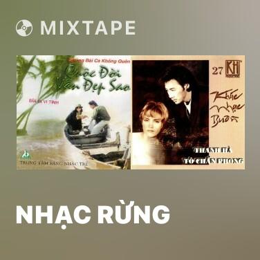 Mixtape Nhạc Rừng - Various Artists