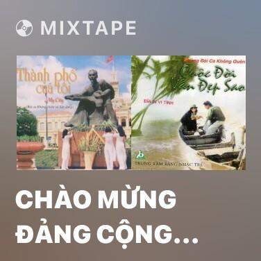 Mixtape Chào Mừng Đảng Cộng Sản Việt Nam - Various Artists