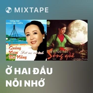 Mixtape Ở Hai Đầu Nỗi Nhớ - Various Artists