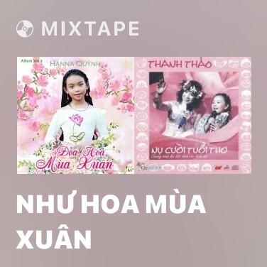 Mixtape Như Hoa Mùa Xuân - Various Artists