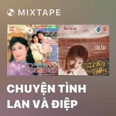 Mixtape Chuyện Tình Lan Và Điệp - Various Artists
