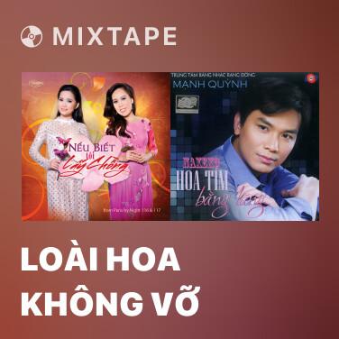 Mixtape Loài Hoa Không Vỡ - Various Artists