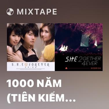 Mixtape 1000 Năm (Tiên Kiếm kỳ Hiệp 1 OST) -