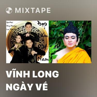 Mixtape Vĩnh Long Ngày Về - Various Artists