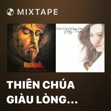 Mixtape Thiên Chúa Giàu Lòng Xót Thương - Various Artists
