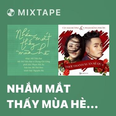Mixtape Nhắm Mắt Thấy Mùa Hè (Nhắm Mắt Thấy Mùa Hè OST) - Various Artists