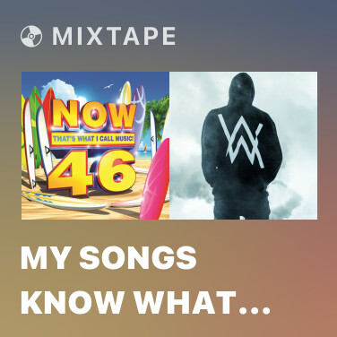 Mixtape My Songs Know What You Did In The Dark (Light Em Up) - Various Artists