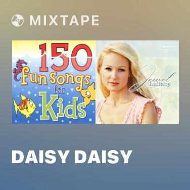 Mixtape Daisy Daisy - Various Artists