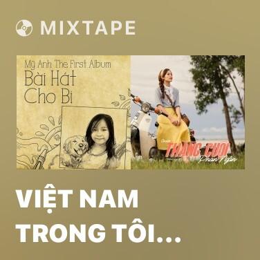 Mixtape Việt Nam Trong Tôi Là - Various Artists