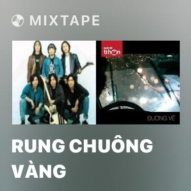 Mixtape Rung Chuông Vàng - Various Artists