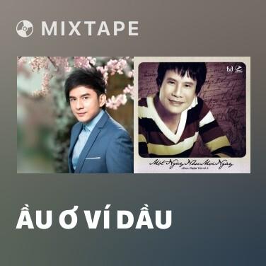 Mixtape Ầu Ơ Ví Dầu - Various Artists