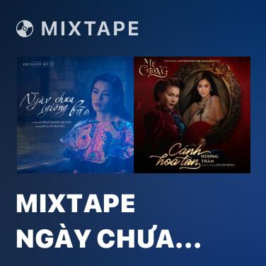 Mixtape Mixtape Ngày Chưa Giông Bão (Người Bất Tử OST) - Various Artists