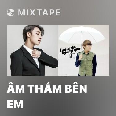 Mixtape Âm Thầm Bên Em - Various Artists