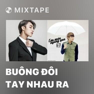 Mixtape Buông Đôi Tay Nhau Ra - Various Artists