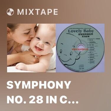 Mixtape Symphony No. 28 In C Major, K.200: III. Menuetto; Trio - Various Artists