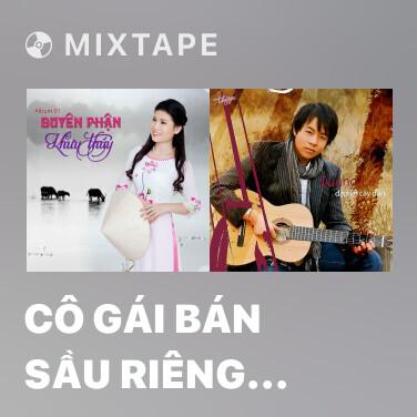 Mixtape Cô Gái Bán Sầu Riêng (Tân Cổ) - Various Artists