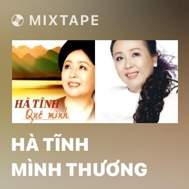 Mixtape Hà Tĩnh Mình Thương - Various Artists
