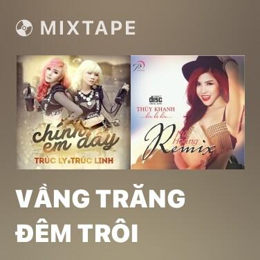 Mixtape Vầng Trăng Đêm Trôi - Various Artists