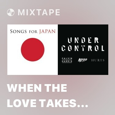 Mixtape When The Love Takes Over