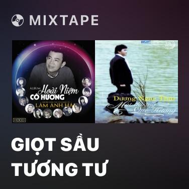 Mixtape Giọt Sầu Tương Tư - Various Artists