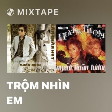 Mixtape Trộm Nhìn Em - Various Artists