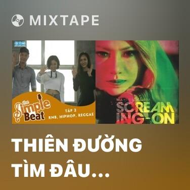 Mixtape Thiên Đường Tìm Đâu (Cover) - Various Artists