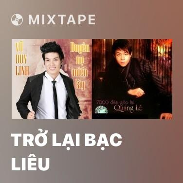 Mixtape Trở Lại Bạc Liêu - Various Artists