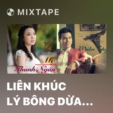 Mixtape Liên Khúc Lý Bông Dừa - Lý Mỹ Hưng - Various Artists