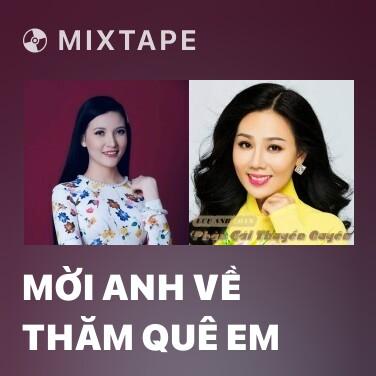 Mixtape Mời Anh Về Thăm Quê Em - Various Artists