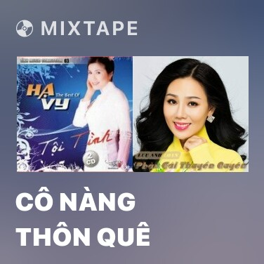 Mixtape Cô Nàng Thôn Quê - Various Artists