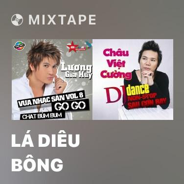 Mixtape Lá Diêu Bông