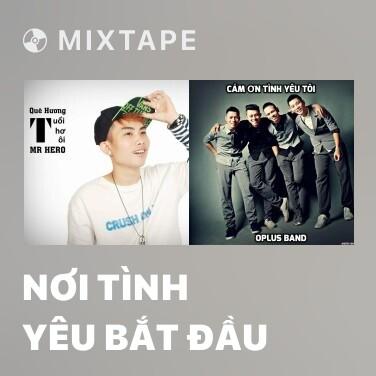 Mixtape Nơi Tình Yêu Bắt Đầu - Various Artists